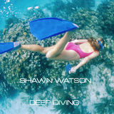 Deep Diving by Shawn Watson mp3 download