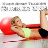 Music Sport Training Summer Gym by Various Artists mp3 download