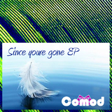 Since Youre Gone by Comod mp3 download