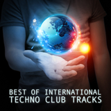 Best of International Techno Club Tracks by Various Artists mp3 download