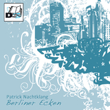 Berliner Ecken by Patrick Nachtklang mp3 download