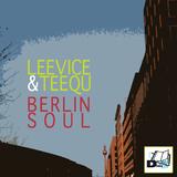 Berlin Soul by Leevice & Teequ mp3 download