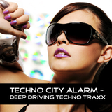 Techno City Alarm - Deep Driving Techno Traxx by Various Artists mp3 download
