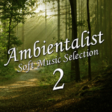 Ambientalist Soft Music Selection: 2 by Various Artists mp3 download