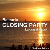 Balearic Closing Party Sunset Edition by Various Artists mp3 download
