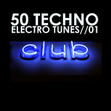 50 Techno Electro Tunes: Vol.01 by Various Artists mp3 download