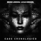 Caos Cronologico Ep by Bruno Ledesma & Lucas Ezequiel mp3 download