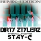 Dirty Ztylerz Feat. Stay-C Good Time
