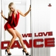 Various Artists We Love Dance