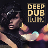 Deep Dub Techno by Various Artists mp3 download