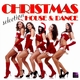 Various Artists Christmas House & Dance Selection