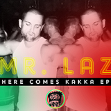Here Comes Kakka by Mr. Laz mp3 download