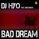 Dj Hyo Bad Dream
