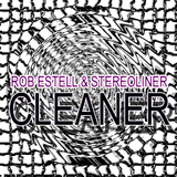 Cleaner by Rob Estell & Stereoliner mp3 download