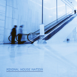 Minimal House Nation by Various Artists mp3 download