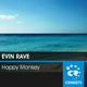 Evin Rave Happy Monkey