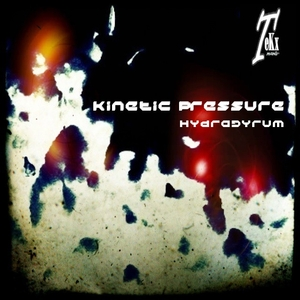 Kinetic Pressure - Hydragyrum (Tekx Records)