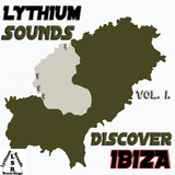 Lythium Sounds Pres. Discover Ibiza Vol. 1. by Lythium Sounds mp3 downloads