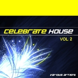 Celebrate House Vol 2 by Various Artists mp3 download