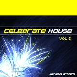 Celebrate House Vol 3 by Various Artists mp3 downloads