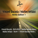 Vincent Dacosta And Matteo Milazzi Remix Edition 1