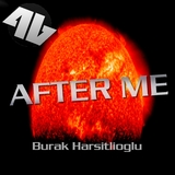 After Me by Burak Harsitlioglu mp3 downloads
