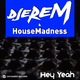 Djerem & House Madness Hey Yeah