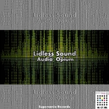 Audio Opium by Lidless Sound mp3 download
