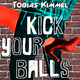 Tobias Kimmel Kick Your Balls