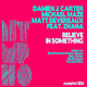 Damien J. Carter And Michael Maze, Matt Devereaux Feat Zhana Believe in Something