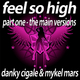 Danky Cigale And Mykel Mars Feel so High - Part1 The Main Versions