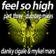 Danky Cigale And Mykel Mars Feel so High - Part 3 The Dubstep Remixes