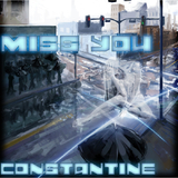 Miss You by Constantine mp3 downloads