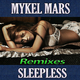 Mykel Mars Sleepless Remixes