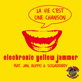 La Vie C'Est Une Chanson by Electronic Yellow Jammer Ft Jan, Blippo, And Sugardaddy mp3 download