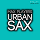 Max Players Urban Sax