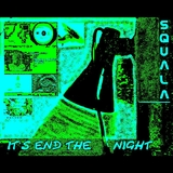 It'S End the Night by Squala mp3 download
