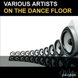 On the Dance Floor by Various Artists mp3 downloads