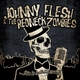 Johnny Flesh And The Redneck Zombies This Is Hellbilly Music
