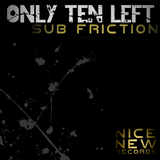 Sub Friction by Only Ten Left mp3 download