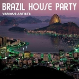 Brazil House Party by Various Artists mp3 download