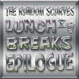 Lunch Breaks Epilogue by The Random Scarves mp3 download