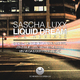 Sascha Luxx Liquid Dream the Remixes