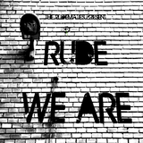 Rude We Are by Rudemates mp3 download