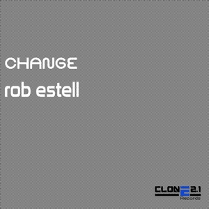 Rob Estell - Change (Clone 2.1 Records)