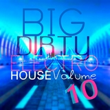 Big Dirty Electro House: Vol.10 by Various Artists mp3 download