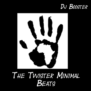 Dj Booster - The Twister Minimal Beats (Boosters Beats Label)
