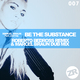 Marcel Braun Feat. Justyna Be the Substance Remixes