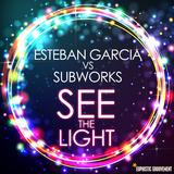 See the Light by Esteban Garcia vs. Subworks mp3 download