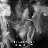 Shadows by Trigger Live mp3 download